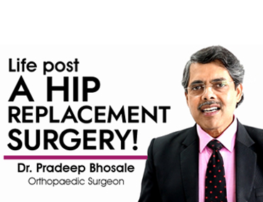 Hip Replacement Surgery - Dr. Pradeep Bhosale (Orthopaedic Surgeon)
